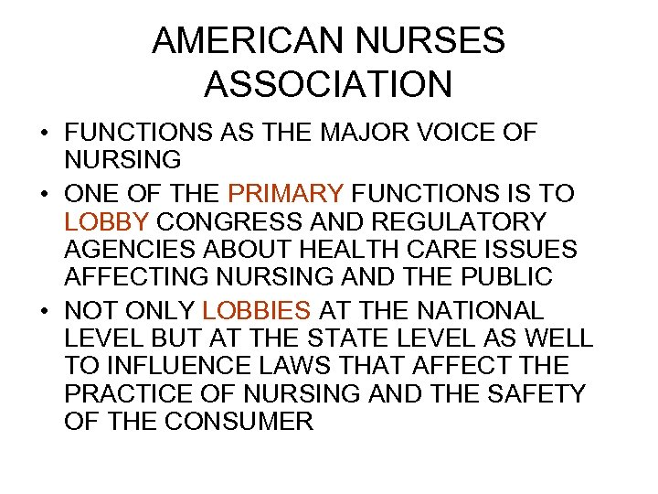 AMERICAN NURSES ASSOCIATION • FUNCTIONS AS THE MAJOR VOICE OF NURSING • ONE OF