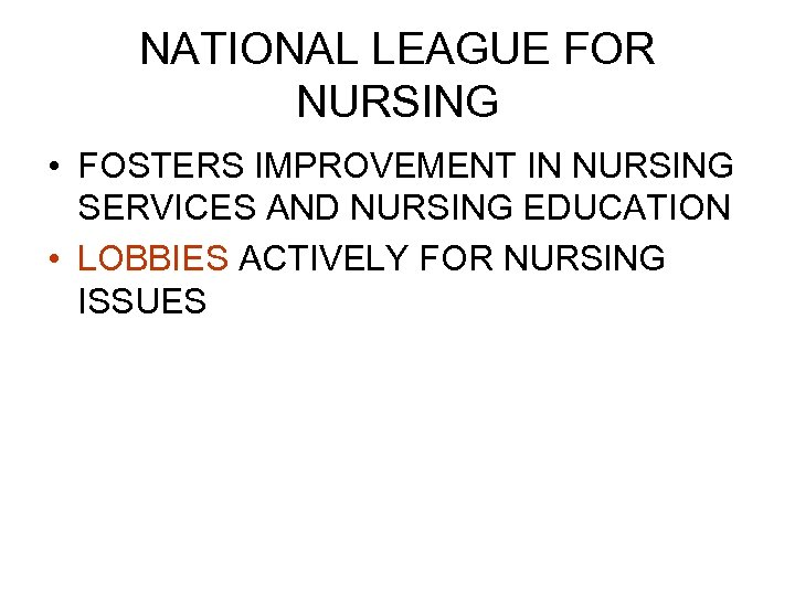 NATIONAL LEAGUE FOR NURSING • FOSTERS IMPROVEMENT IN NURSING SERVICES AND NURSING EDUCATION •