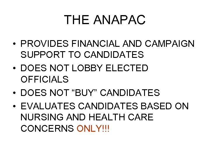 THE ANAPAC • PROVIDES FINANCIAL AND CAMPAIGN SUPPORT TO CANDIDATES • DOES NOT LOBBY