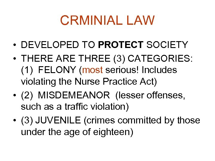 CRMINIAL LAW • DEVELOPED TO PROTECT SOCIETY • THERE ARE THREE (3) CATEGORIES: (1)