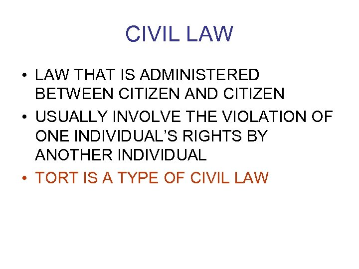 CIVIL LAW • LAW THAT IS ADMINISTERED BETWEEN CITIZEN AND CITIZEN • USUALLY INVOLVE