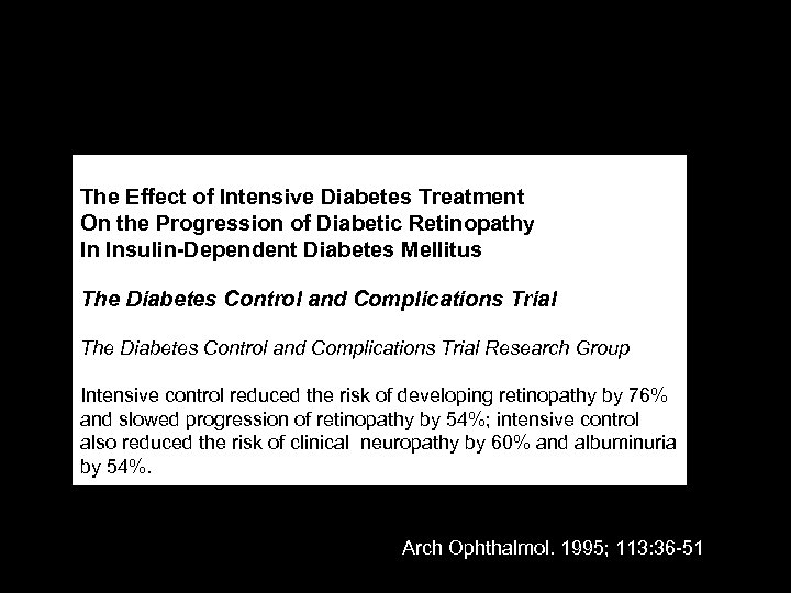 The Effect of Intensive Diabetes Treatment On the Progression of Diabetic Retinopathy In Insulin-Dependent