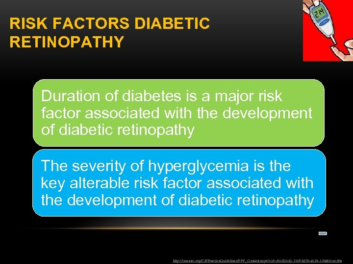 RISK FACTORS DIABETIC RETINOPATHY Duration of diabetes is a major risk factor associated with