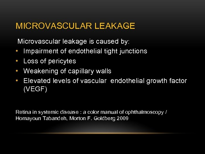 MICROVASCULAR LEAKAGE Microvascular leakage is caused by: • Impairment of endothelial tight junctions •