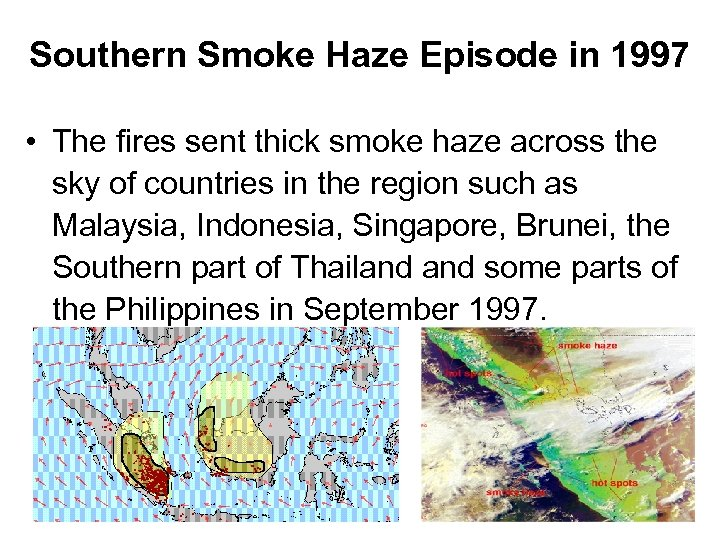 Southern Smoke Haze Episode in 1997 • The fires sent thick smoke haze across