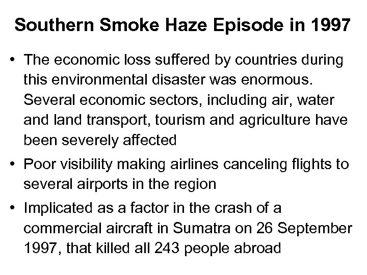 Southern Smoke Haze Episode in 1997 • The economic loss suffered by countries during