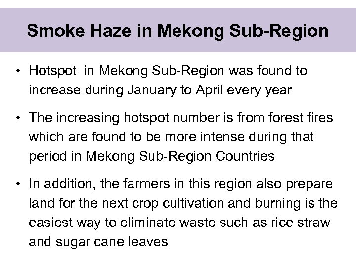 Smoke Haze in Mekong Sub-Region • Hotspot in Mekong Sub-Region was found to increase