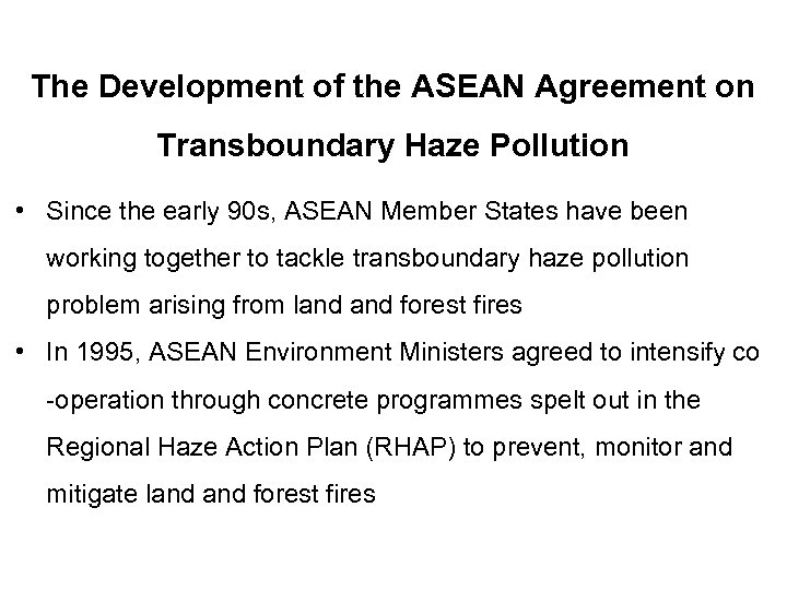 The Development of the ASEAN Agreement on Transboundary Haze Pollution • Since the early