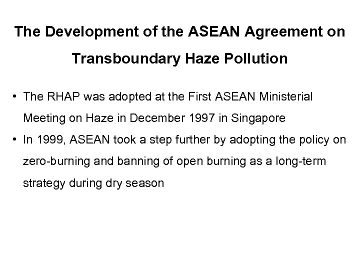 The Development of the ASEAN Agreement on Transboundary Haze Pollution • The RHAP was