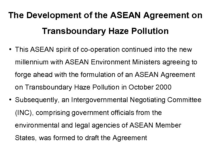 The Development of the ASEAN Agreement on Transboundary Haze Pollution • This ASEAN spirit