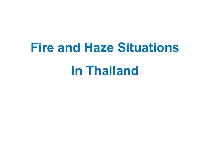 Fire and Haze Situations in Thailand