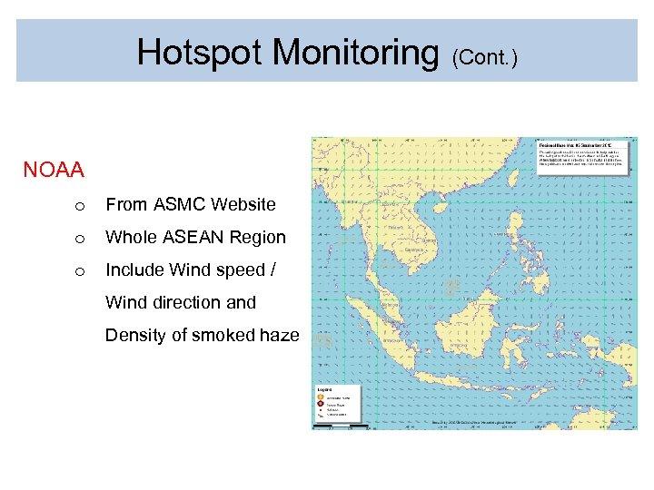 Hotspot Monitoring (Cont. ) NOAA o From ASMC Website o Whole ASEAN Region o