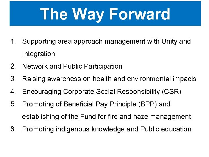 The Way Forward 1. Supporting area approach management with Unity and Integration 2. Network