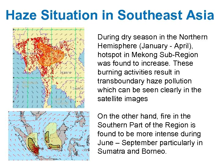 Haze Situation in Southeast Asia During dry season in the Northern Hemisphere (January -