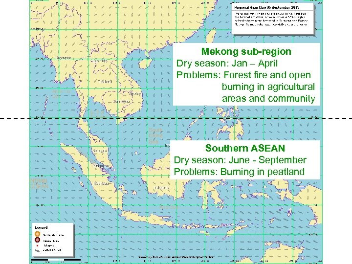 Mekong sub-region Dry season: Jan – April Problems: Forest fire and open burning in