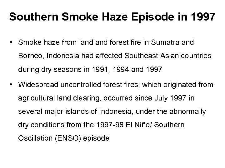Southern Smoke Haze Episode in 1997 • Smoke haze from land forest fire in