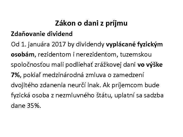 Zákon o dani z príjmu Zdaňovanie dividend Od 1. januára 2017 by dividendy