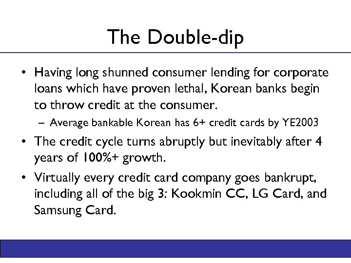 The Double-dip • Having long shunned consumer lending for corporate loans which have proven