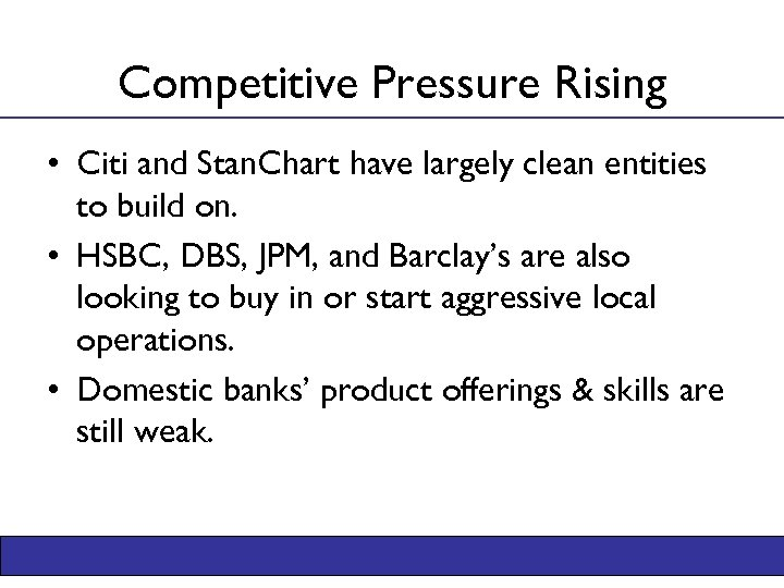 Competitive Pressure Rising • Citi and Stan. Chart have largely clean entities to build