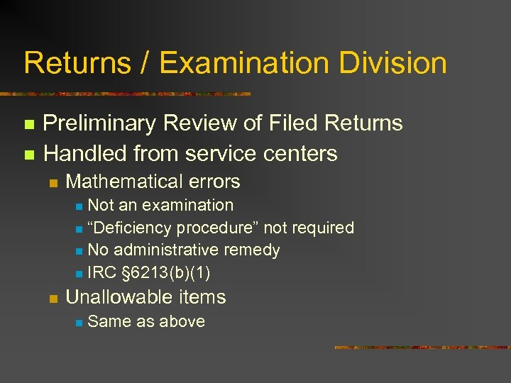 Returns / Examination Division n n Preliminary Review of Filed Returns Handled from service