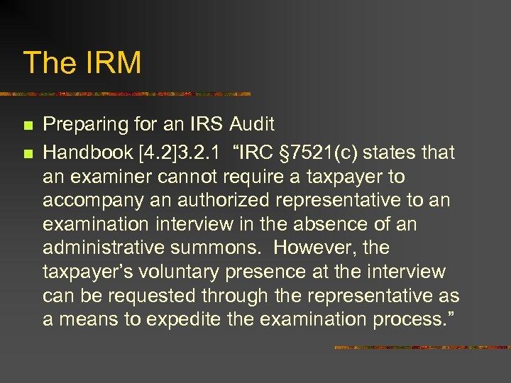 The IRM n n Preparing for an IRS Audit Handbook [4. 2]3. 2. 1