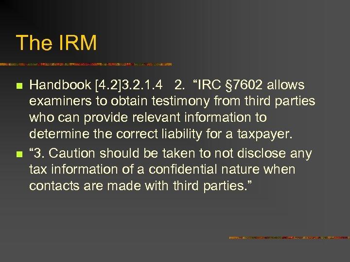"""The IRM n n Handbook [4. 2]3. 2. 1. 4 2. """"IRC § 7602"""