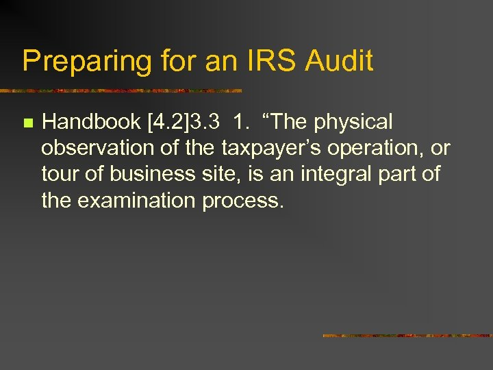 "Preparing for an IRS Audit n Handbook [4. 2]3. 3 1. ""The physical observation"