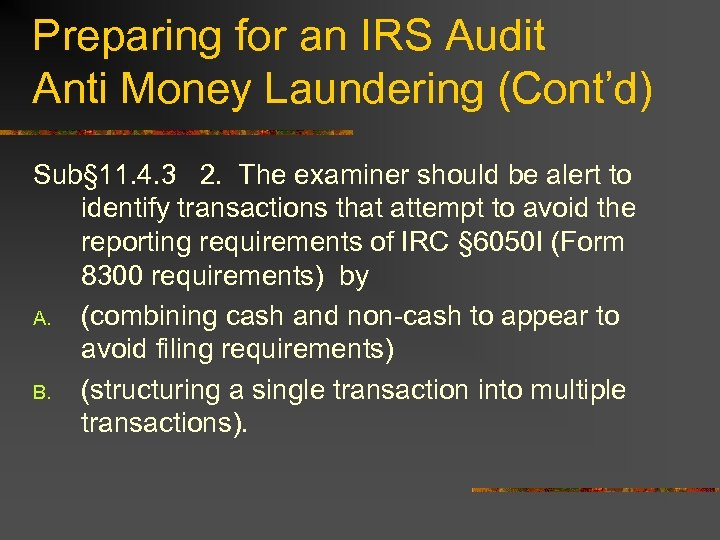 Preparing for an IRS Audit Anti Money Laundering (Cont'd) Sub§ 11. 4. 3 2.