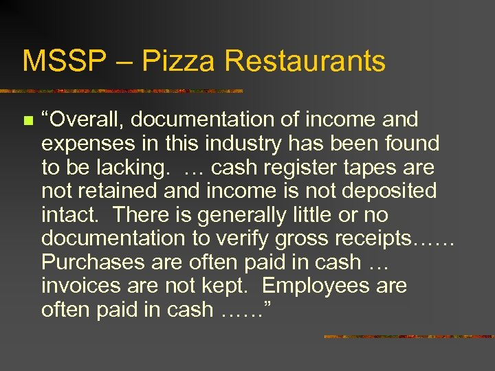 "MSSP – Pizza Restaurants n ""Overall, documentation of income and expenses in this industry"
