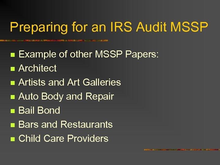 Preparing for an IRS Audit MSSP n n n n Example of other MSSP