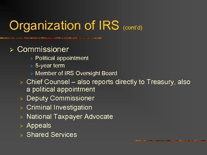 Organization of IRS (cont'd) Ø Commissioner Ø Ø Ø Ø Ø Political appointment 5