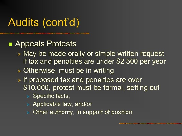 Audits (cont'd) n Appeals Protests May be made orally or simple written request if