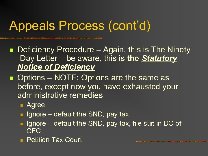 Appeals Process (cont'd) n n Deficiency Procedure – Again, this is The Ninety -Day
