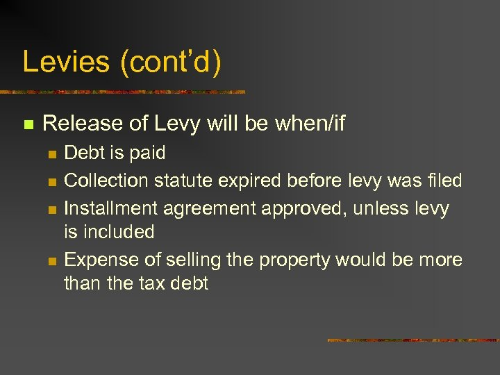 Levies (cont'd) n Release of Levy will be when/if n n Debt is paid
