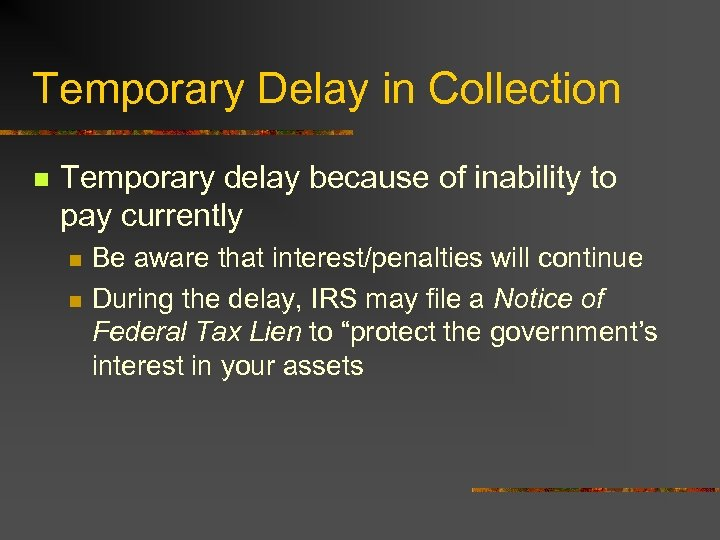 Temporary Delay in Collection n Temporary delay because of inability to pay currently n