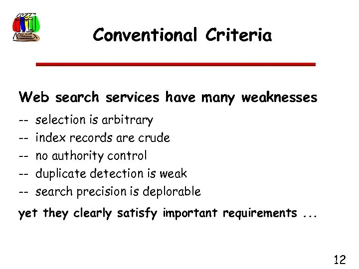 Conventional Criteria Web search services have many weaknesses ------ selection is arbitrary index records