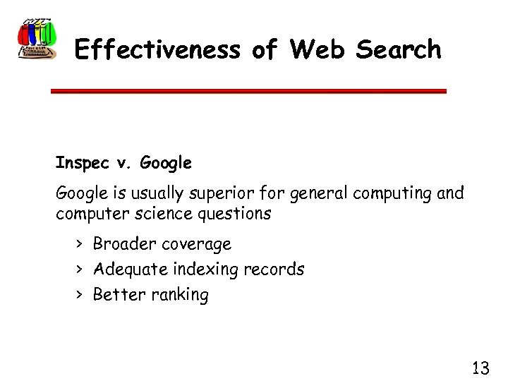 Effectiveness of Web Search Inspec v. Google is usually superior for general computing and