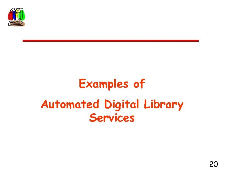 Examples of Automated Digital Library Services 20