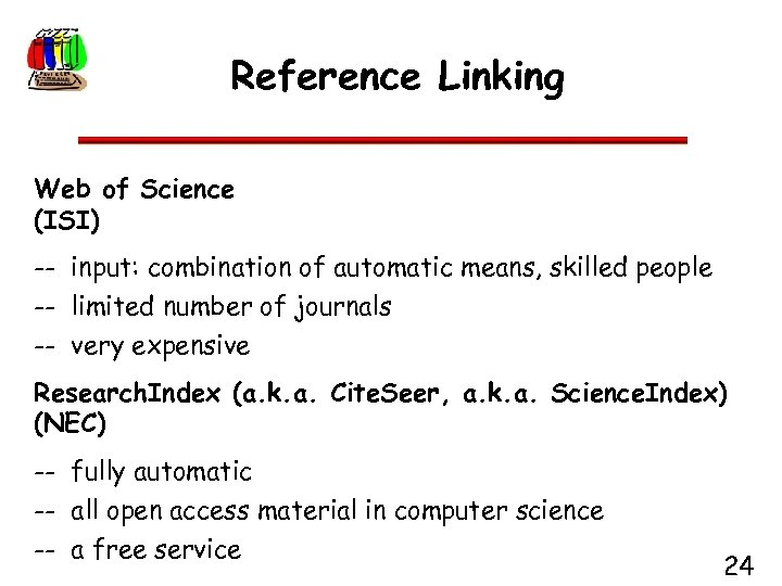 Reference Linking Web of Science (ISI) -- input: combination of automatic means, skilled people