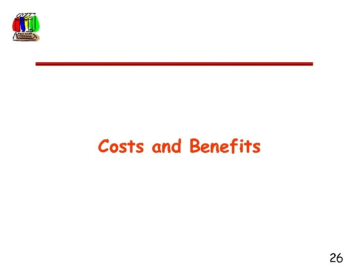 Costs and Benefits 26