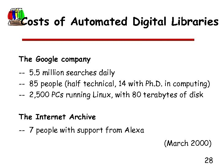 Costs of Automated Digital Libraries The Google company -- 5. 5 million searches daily