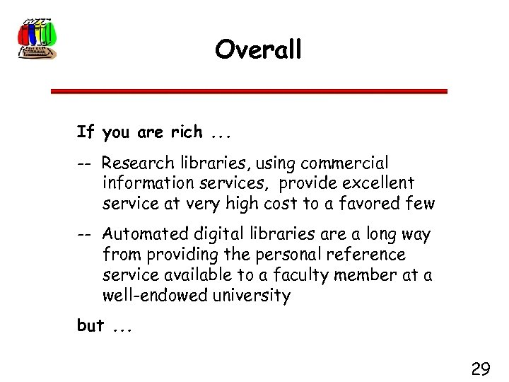 Overall If you are rich. . . -- Research libraries, using commercial information services,