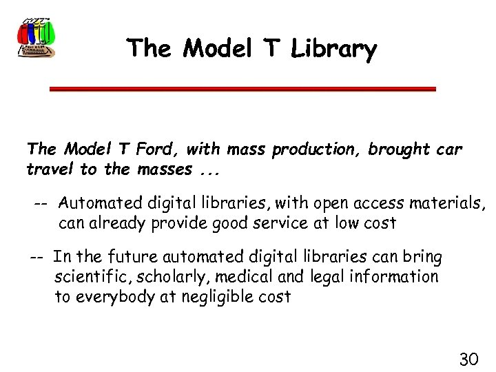 The Model T Library The Model T Ford, with mass production, brought car travel