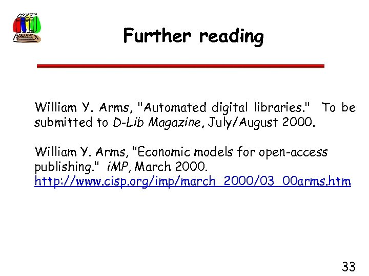 Further reading William Y. Arms,