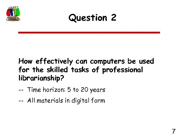 Question 2 How effectively can computers be used for the skilled tasks of professional