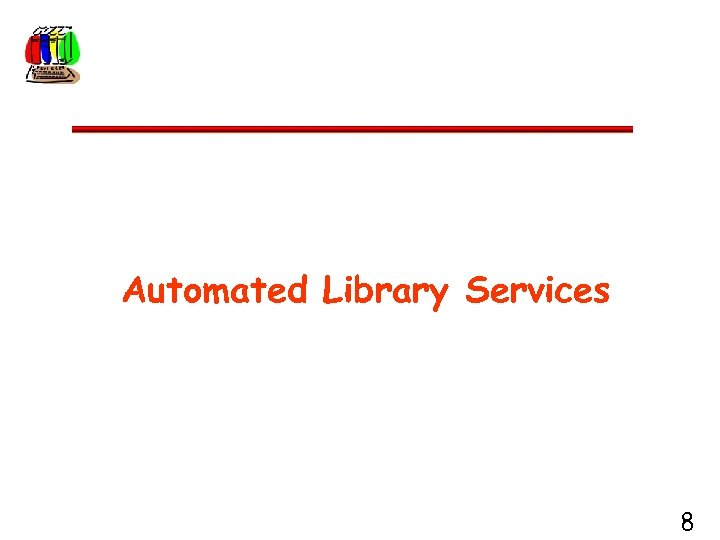 Automated Library Services 8