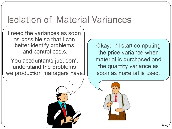 Isolation of Material Variances I need the variances as soon as possible so that