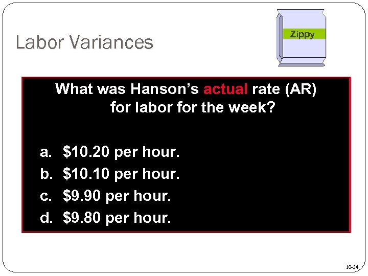 Labor Variances Zippy What was Hanson's actual rate (AR) for labor for the week?