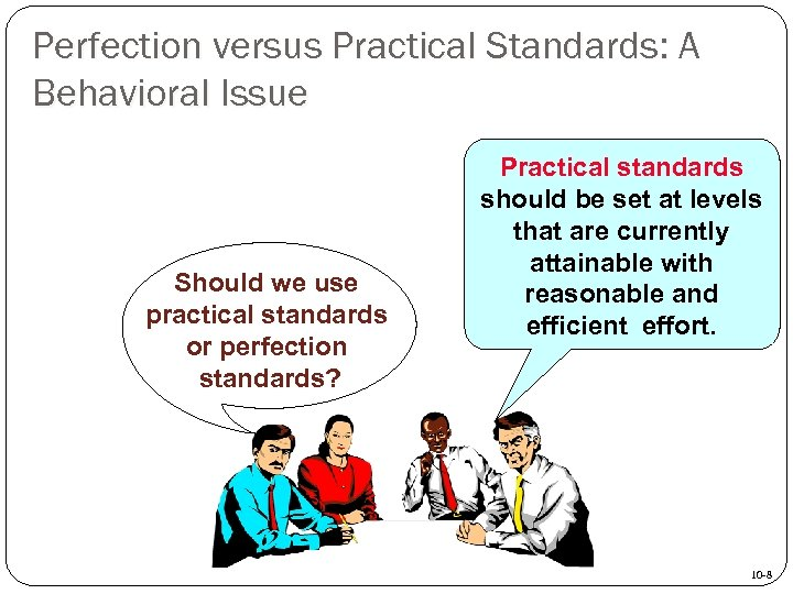 Perfection versus Practical Standards: A Behavioral Issue Should we use practical standards or perfection