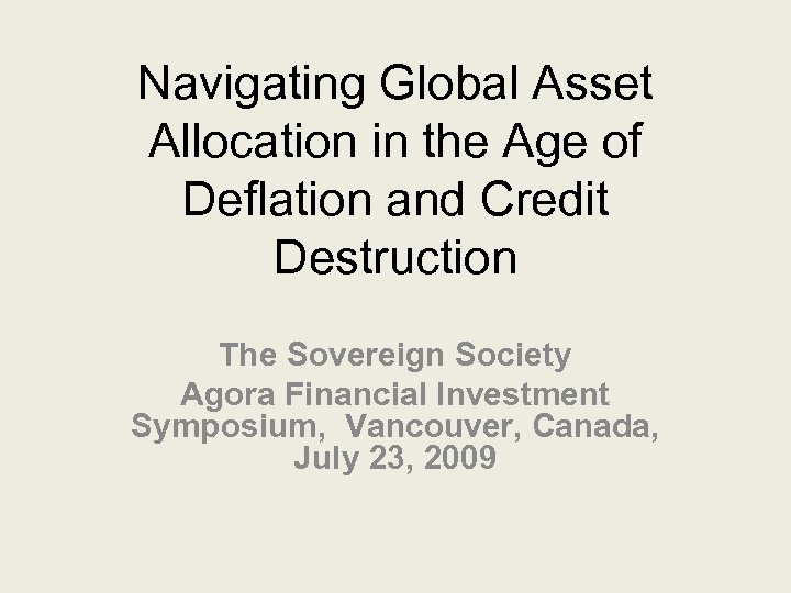 Navigating Global Asset Allocation in the Age of Deflation and Credit Destruction The Sovereign
